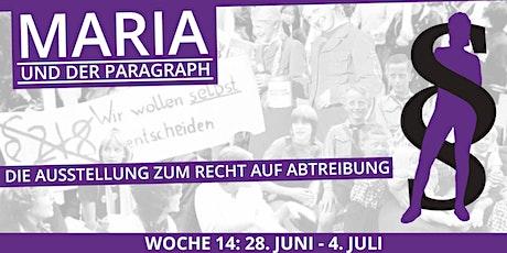 Maria und der Paragraph - WOCHE 14 - 28. Juni bis 4. Juli 2021 Tickets