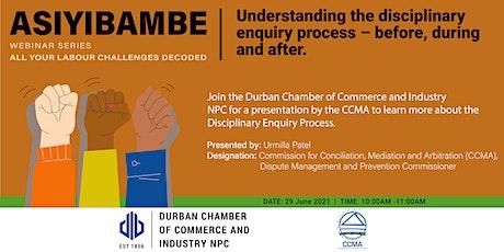 Asiyibambe Webinar Series: Understanding the disciplinary enquiry process entradas