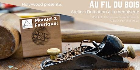 Au fil du bois - atelier d'initiation à la menuiserie - Manuel 2 Fabrique! billets
