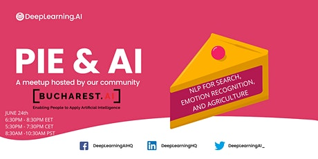 Pie & AI: Bucharest AI - NLP for Search, Emotion Recognition & Agriculture tickets