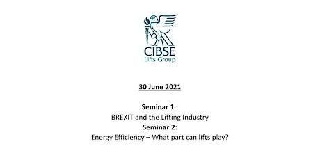 CIBSE Lifts Group - Seminar 1 and 2 tickets