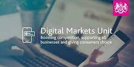 Digital Markets Unit - next steps for the UK's pro-competitive regime tickets