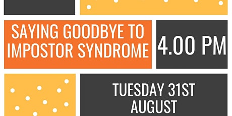 Saying Goodbye to Impostor Syndrome - Tip, tricks & solutions tickets