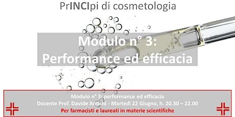 PrINCIpi di Cosmetologia per farmacisti: modulo 3, performance ed efficacia biglietti