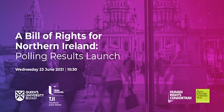 A Bill of Rights for Northern Ireland: Polling Results Launch tickets