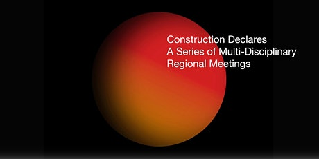 Construction Declares Regional Meetings - South/South East tickets
