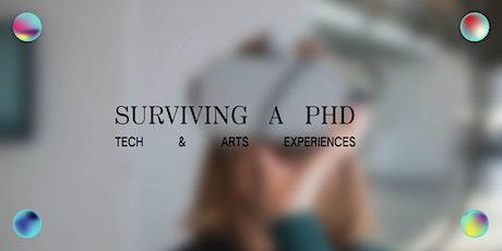 Surviving a PhD: Tech & Arts Experiences tickets