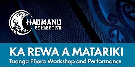 Haumanu Collective  - Ka rewa a Matariki  -Taonga Pūoro Workshops. tickets