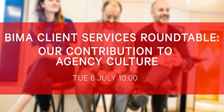 BIMA Client Services Roundtable | CS and our contribution to agency culture tickets