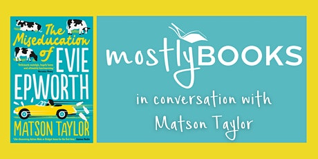 Author Special: The Miseducation of Evie Epworth by Matson Taylor tickets