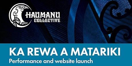Haumanu Collective  - Ka rewa a Matariki ! Performance and Website Launch tickets