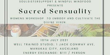 Sacred Sensuality - A Women's Wellness Workshop tickets