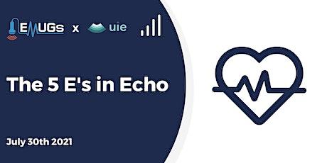 The 5 E's in Echo ingressos