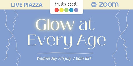 LIVE PIAZZA - Glow at Every Age tickets