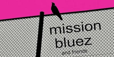 Mission BlueZ + Friends