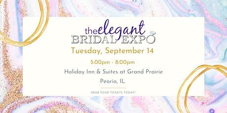 Peoria, IL- Elegant Bridal Expo- Fall  Edition 2021 tickets