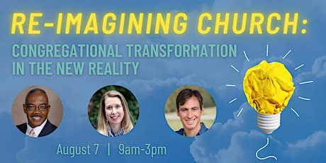 Re-Imagining Church : Congregational Transformation in a New Reality tickets