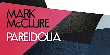 Mark McClure: Pareidolia tickets