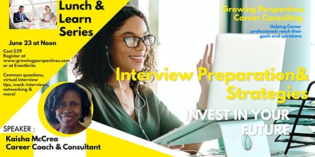 Interview Preparation and Strategies - Lunch and Learn Series! tickets