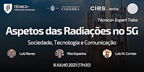 Técnico+ Expert Talks: Aspetos das Radiações no 5G ingressos