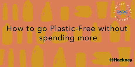 How To Go Plastic-Free Without Spending More - A Virtual Guide! tickets