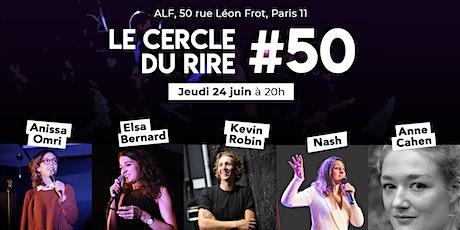 [STAND UP COMEDY]Le Cercle du Rire #50 - La reprise billets