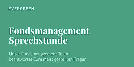 EVERGREEN Fondsmanagement Sprechstunde - Juli Tickets