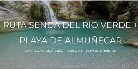RUTA SENDA DEL RIO VERDE + PLAYA DE ALMUÑECAR entradas