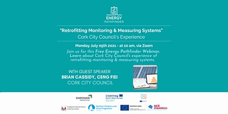 Retrofitting Monitoring & Measuring Systems – Cork City Councils Experience tickets