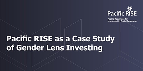 Pacific RISE as a Case Study of Gender Lens Investing tickets
