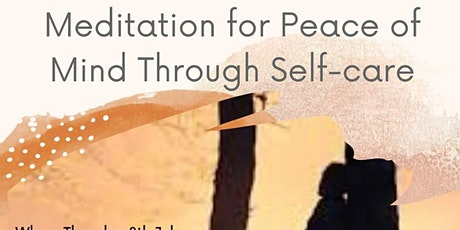 Meditation For Peace Of Mind Through Self-care tickets