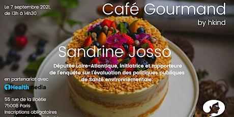 Café Gourmand by hkind : Sandrine Josso, Députée Loire-Atlantique billets