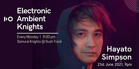 Electronic Ambient Knights ft. Hayato Simpson tickets