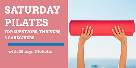 Saturday Pilates Class for Cancer Thrivers, Survivors, and Caregivers tickets
