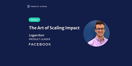 Webinar: The Art of Scaling Impact by Facebook Product Leader tickets