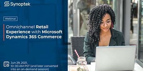 Webiner-Omnichannel Retail Experience with Microsoft Dynamics365 Commerce tickets
