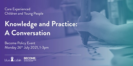 Care Experienced Children & Young People: Knowledge & Practice Conversation tickets