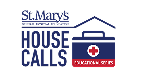 St. Mary's House Calls - Virtual Educational Series #2 tickets
