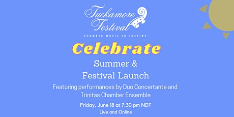 Tuckamore Celebrates Summer with our Festival Launch tickets
