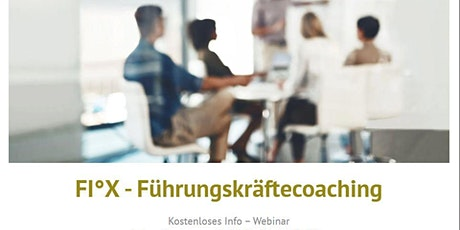 Kostenloses Info-Seminar über FI°X Führungskräftecoaching Tickets