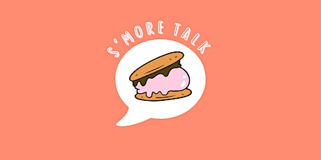 S'MORE TALK tickets
