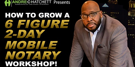 Andre C. Hatchett Presents - 2-Day Mobile Notary Workshop! tickets