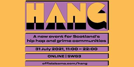 HANG 2021 - Scotland's hip hop & grime conference tickets