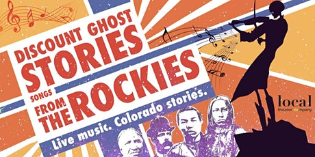 Local Theater Company: Discount Ghost Stories: Songs from the Rockies tickets
