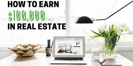 How to Earn $100,000 in Real Estate tickets
