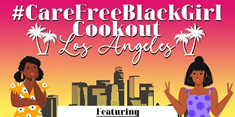 #CareFreeBlackGirl CookOut LA tickets