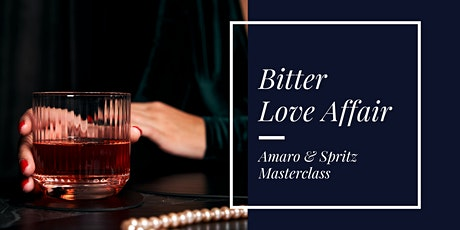 Bitter Love Affair - Amaro & Spritz Masterclass tickets