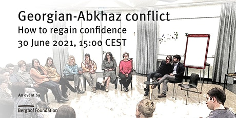 Georgian-Abkhaz conflict: How to regain confidence tickets
