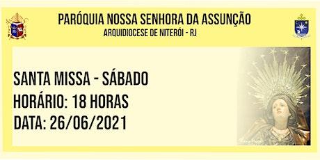 PNSASSUNÇÃO CABO FRIO - SANTA MISSA - SÁBADO - 18 HORAS - 26/06/2021 ingressos