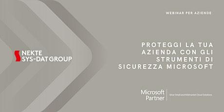 Proteggi la tua Azienda con gli strumenti di sicurezza Microsoft biglietti